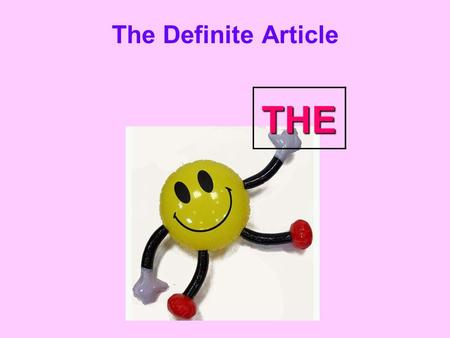 "The Definite Article THE. RULES of the usage (употребление) ""THE"" RULE 1 The noun (существительное) is clear from the context or situation. Example: ""Close."