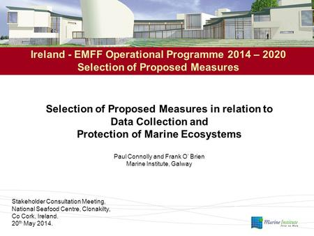 Ireland - EMFF Operational Programme 2014 – 2020 Selection of Proposed Measures Selection of Proposed Measures in relation to Data Collection and Protection.