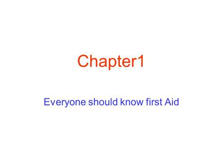 Chapter1 Everyone should know first Aid Recognizing Emergencies Your senses- hearing, sight and smell- may help you recognize an emergency. Emergencies.