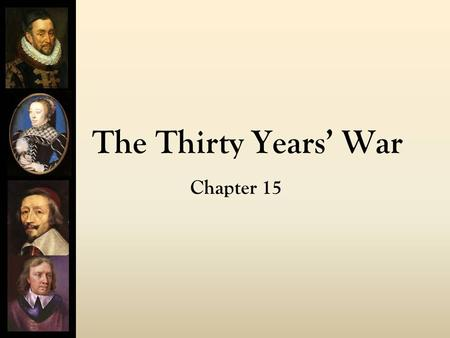 The Thirty Years' War Chapter 15. V. Thirty Years' War (1618-1648): most important war of the 17 th century A. Failure of Peace of Augsburg (1555) 1.Agreement.