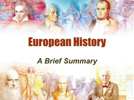 European History A Brief Summary. Certain materials are included under the fair use exemption of the U.S. Copyright Law and have been prepared according.