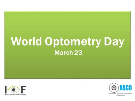 World Optometry Day March 23. The Eye Why do we need spectacles?