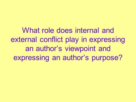 What role does internal and external conflict play in expressing an author's viewpoint and expressing an author's purpose?