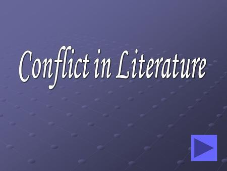 Internal Conflict Definition: A struggle that takes place in a character's mind is called internal conflict.