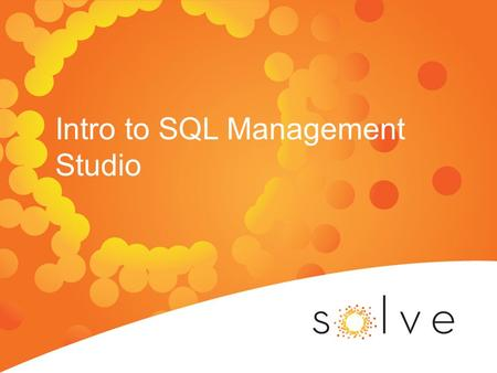Intro to SQL Management Studio. Please Be Sure!! Make sure that your access is read only. If it isn't, you have the potential to change data within your.
