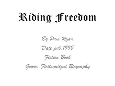 Riding Freedom By Pam Ryan Date pub.1998 Fiction Book Genre; Fictionalized Biography.