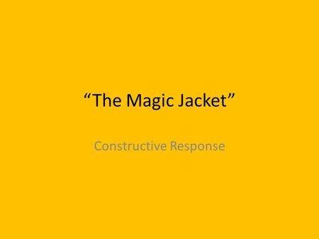 """The Magic Jacket"" Constructive Response. Prompt/Question: What is ""magic"" about confidence? Restatement of question in own words. Simple Answer Detailed."