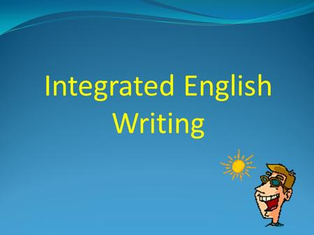 "Integrated English Writing Attendance Please raise your hand and say ""HERE!"""