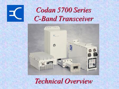 Codan 5700 Series C-Band Transceiver Technical Overview.