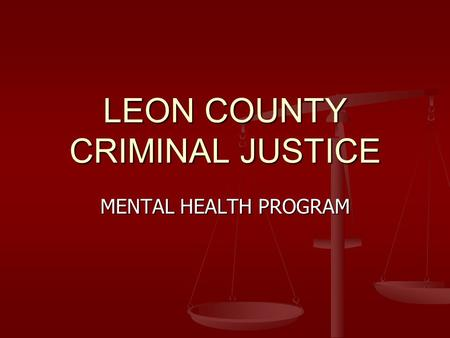 LEON COUNTY CRIMINAL JUSTICE MENTAL HEALTH PROGRAM.