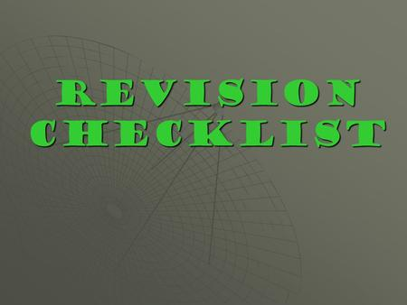 REVISION CHECKLIST. IDEAS  It's easy to tell what the main idea is. You won't have to guess.  Details expand my main idea and add interest.  I avoided.