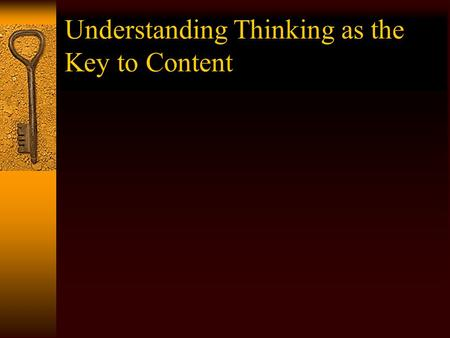 Understanding Thinking as the Key to Content. Think For Yourself (8-1): Understanding content as something to be thought through. Selecting a subject.