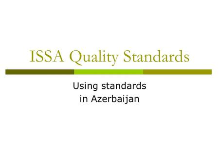 ISSA Quality Standards Using standards in Azerbaijan.