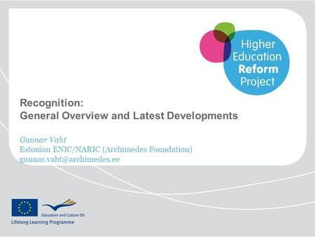 Recognition: General Overview and Latest Developments Gunnar Vaht Estonian ENIC/NARIC (Archimedes Foundation)