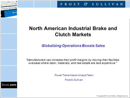 North American Industrial Brake and Clutch Markets Globalizing Operations Boosts Sales Manufacturers can increase their profit margins by moving their.