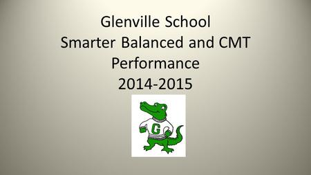 Glenville School Smarter Balanced and CMT Performance 2014-2015.