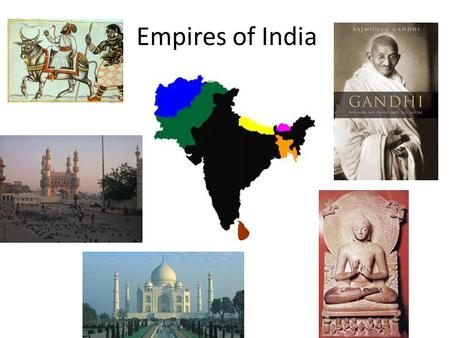 Empires of India. Maurya Empire Lasted from 321 B.C. to 185 B.C. (about 150 years) Mostly in modern-day India. Parts in modern-day Afghanistan, Pakistan,