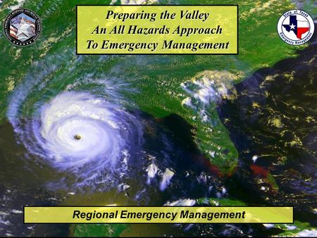 Preparing the Valley An All Hazards Approach To Emergency Management Regional Emergency Management.