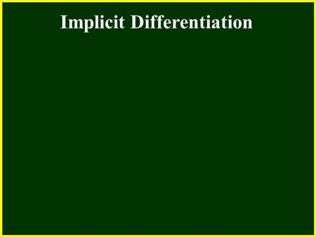 CHAPTER 2 2.4 Continuity Implicit Differentiation.