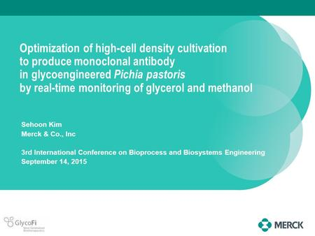 Optimization of high-cell density cultivation to produce monoclonal antibody in glycoengineered Pichia pastoris by real-time monitoring of glycerol and.
