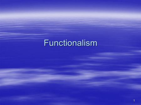 1 Functionalism. 2  1 st American school of psychology  Very eclectic – like Americans  Only real commonality was that psychology was to have a function.