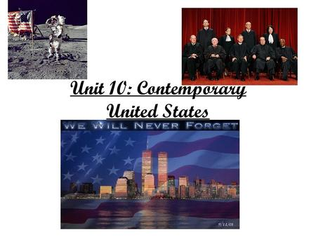 Unit 10: Contemporary United States. Supreme Court Included women and minorities: Sandra Day O'Connor, Ruth Bader Ginsburg, and Clarence Thomas (most.