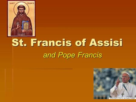 St. Francis of Assisi and Pope Francis. Why Francis? Following his election as Pope, Francis I explained why he had chosen the name: Following his election.