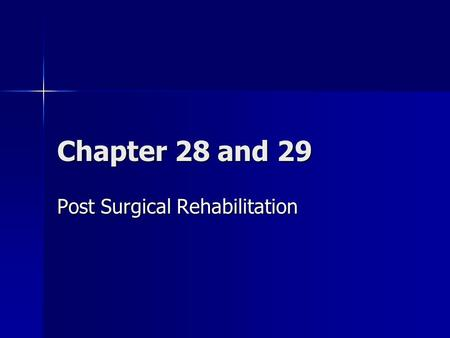 Chapter 28 and 29 Post Surgical Rehabilitation. Overview Although many musculoskeletal conditions can be treated conservatively, surgical intervention.