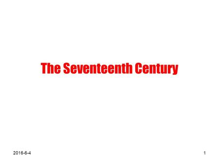 The Seventeenth Century 2016-6-41. Main Topics Historical Background Representative Writers John Milton Paradise Lost John Bunyan The Pilgrim's Progress.