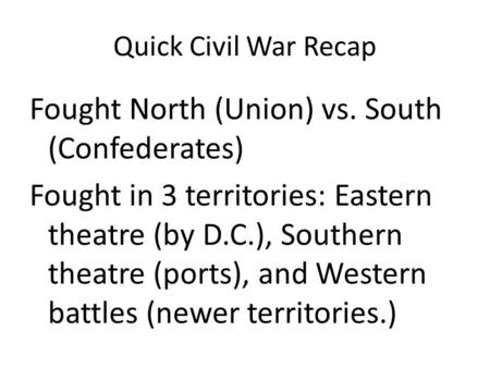 the effects of the civil war on the north and south territories 2018-6-8  causes and effects of the civil war :  home  united states history  civil war  causes and effects  louisiana purchase north.