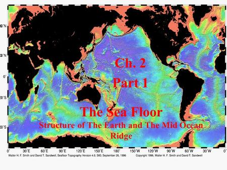 The Sea Floor Structure of The Earth and The Mid Ocean Ridge Ch. 2 Part 1.
