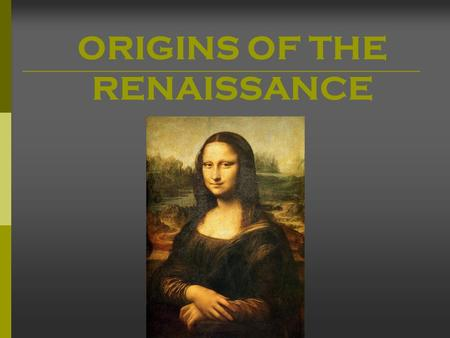 ORIGINS OF THE RENAISSANCE. FOCUS QUESTION  How did the reopening of the Silk Road effect the Renaissance?
