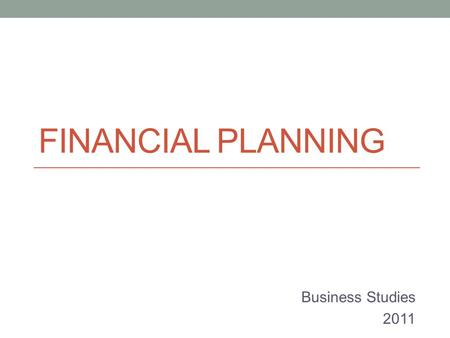 FINANCIAL PLANNING Business Studies 2011. Calculating revenue, costs and profit.