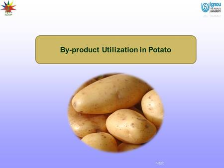 By-product Utilization in Potato Next. Introduction Potato is one of the most important staple crops for human consumption along with wheat, rice and.