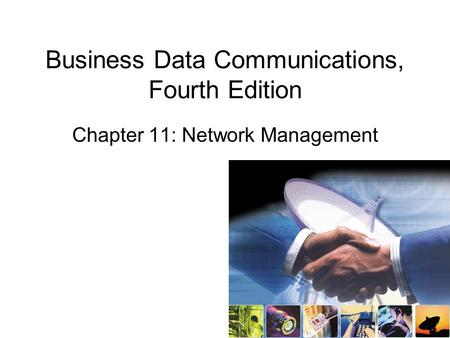 Business Data Communications, Fourth Edition Chapter 11: Network Management.