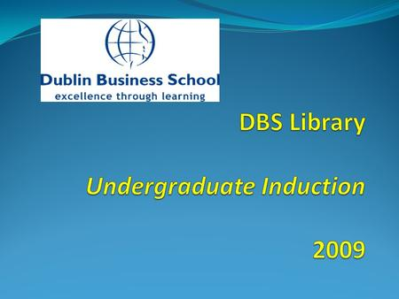 Where is the Library Located?. Undergraduate Library Aungier Street Postgraduate Library Dame Street Portobello Library.