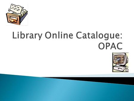 1. In the library Use the OPAC (Online Public Access Catalogue) 2. In the labs Use the library portal/catalogue 3. Off campus Use the library website/catalogue.