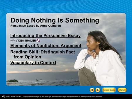 Doing Nothing Is Something Persuasive Essay by Anna Quindlen Introducing the Persuasive Essay with Elements of Nonfiction: Argument Reading Skill: Distinguish.