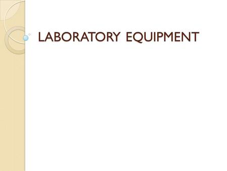 LABORATORY EQUIPMENT. Beaker Tongs LABORATORY EQUIPMENT Glass Plate/Slide.