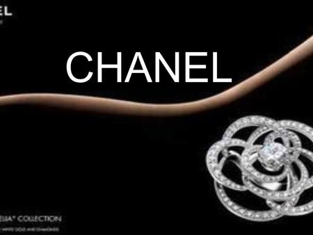CHANEL. Chanel Founded: 1909 Founder: Coco Chanel Headquarter: Paris, France Spirit: elegance and freedom.