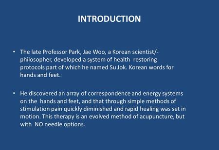 INTRODUCTION The late Professor Park, Jae Woo, a Korean scientist/- philosopher, developed a system of health restoring protocols part of which he named.