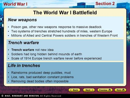 Section 2 World War I New weapons Poison gas, other new weapons response to massive deadlock Two systems of trenches stretched hundreds of miles, western.