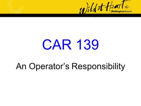 CAR 139 An Operator's Responsibility. Whilst the topic under discussion is runway incursions, we must all accept that an incursion can occur anywhere.