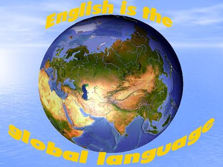 English as a world universal language It is difficult to present modern world without English language. Today it is one of the most widespread languages.