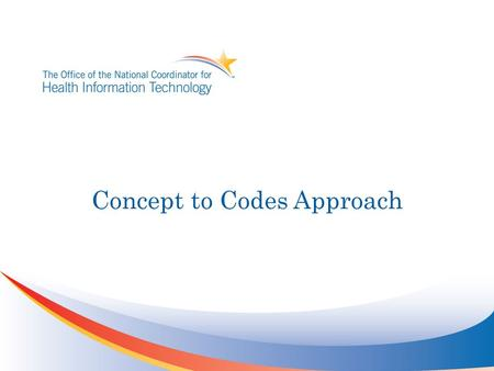 Concept to Codes Approach. Visual Representation PSMA Code 1 Code 2 PSMA Code 1 Code 2 LOINC Code 624-7 Code 6460-0 LOINC Code 624-7 Code 6460-0 SNOMED.