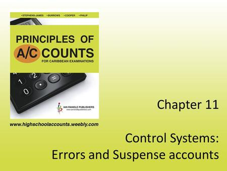 Chapter 11 Control Systems: Errors and Suspense accounts.