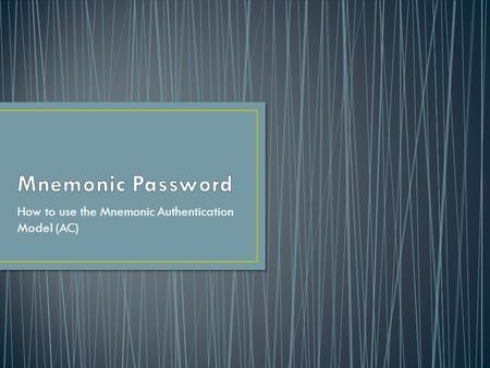 How to use the Mnemonic Authentication Model (AC).