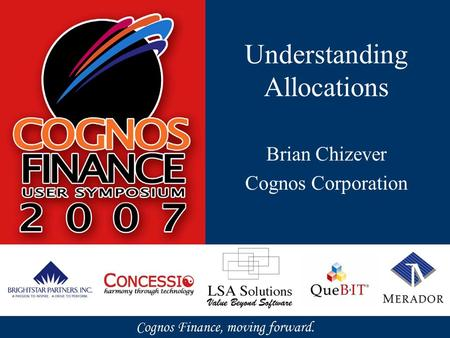 Understanding Allocations Brian Chizever Cognos Corporation.