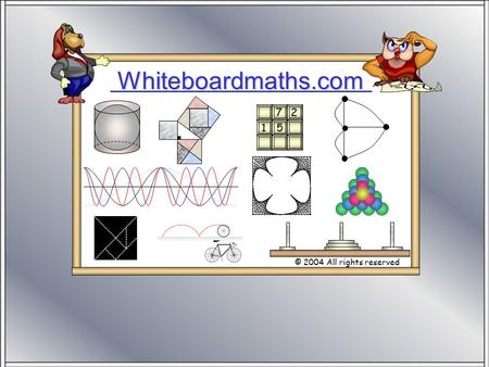 Whiteboardmaths.com © 2004 All rights reserved 5 7 2 1.