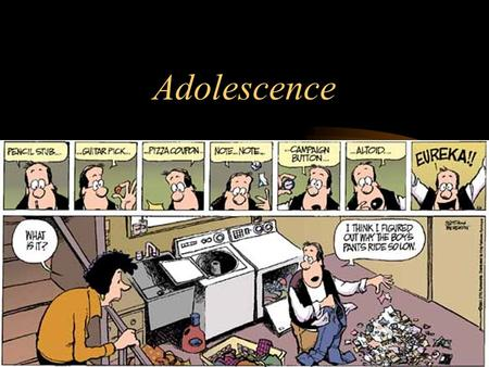 Adolescence The years between childhood and adulthood Broken into 3 stages: –Early Adolescence: 10-14 –Middle Adolescence: 14-16 –Late Adolescence: 16-19.